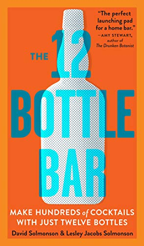 The 12 Bottle Bar: A Dozen Bottles. Hundreds of Cocktails. A New Way to Drink. (English Edition) - 12 Highballs