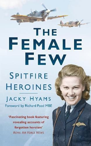 The Female Few: Spitfire Heroines par Jacky Hyams