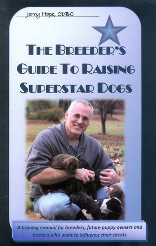 The Breeder's Guide to Raising Superstar Dogs - Puppy by