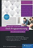 Shell-Programmierung: Das umfassende Handbuch