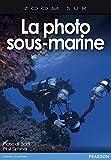 La photo sous-marine (Zoom...