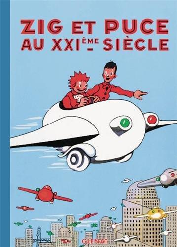 Descargar Libro Zig et Puce, tome 9 : Zig et Puce au XXIème siècle de Alain Saint-Ogan