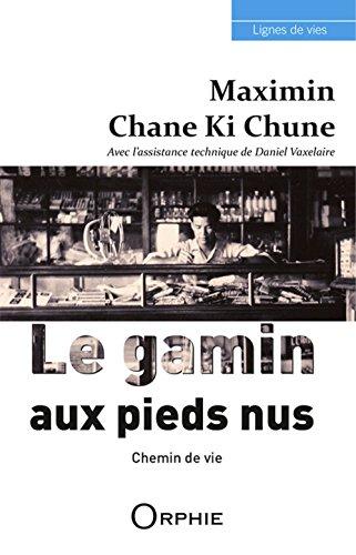 Maximin Chane Ki Chune : Le gamin aux pieds nus