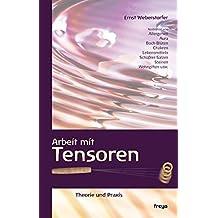 Arbeit mit Tensoren: Theorie und Praxis