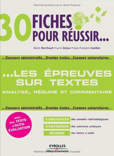 30 fiches pour russir les preuves avec des textes : analyse, rsum et commentaire: Concours administratifs, Grandes coles, Examens universitaires