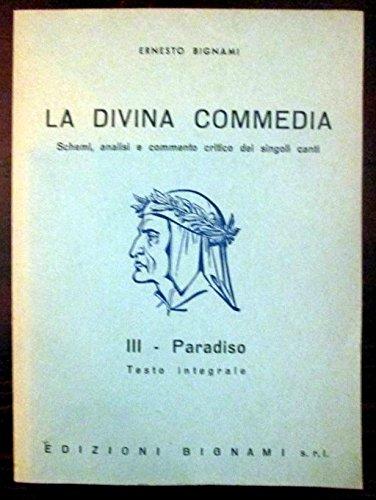 La divina commedia. III paradiso. Schemi, analisi e commento critico dei singoli canti