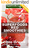 Superfoods Red Smoothies: Over 40 Blender Recipes, weight loss naturally, green smoothies for weight loss,detox smoothie recipes, sugar detox,detox cleanse ... naturally - detox smoothie recipes Book 24)
