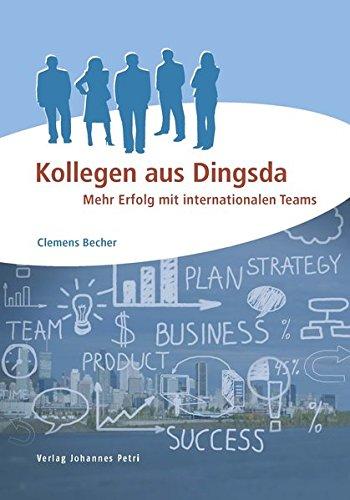 Kollegen aus Dingsda: Mehr Erfolg mit internationalen Teams Dorf-becher
