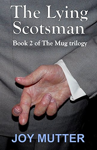 The Lying Scotsman: Book Two in The Mug Trilogy (English Edition)