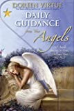 Daily Guidance from Your Angels: 365 Angelic Messages to Soothe, Heal, and Open Your Heart Virtue, Doreen ( Author ) Oct-15-2008 Hardcover