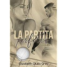 La partita perfetta: Una storia di pallavolo, intrighi e passione in cui lo sport è il vero vincitore (Novelle Italian style Vol. 1)
