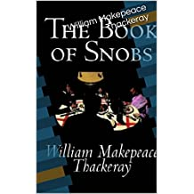 The Book of Snobs (annotated) (English Edition)