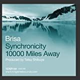 Synchronicity / 10,000 Miles Away by Brisa (2010-12-30)