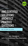 #6: AWS Certified Solutions Architect 2018 Practice Questions: Over 800+ Practice Questions with Explanation. 100% Unconditional Pass Guarantee