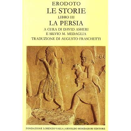 Le Storie. Libro 3°. La Persia