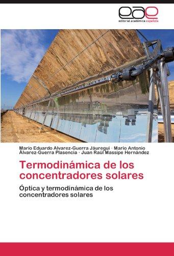 Termodinámica de los concentradores solares por Alvarez-Guerra Jáuregui Mario Eduardo