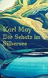 Der Schatz im Silbersee: Vollständige Ausgabe