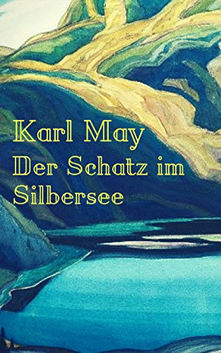 Der Schatz im Silbersee: Vollständige Ausgabe (German Edition ...