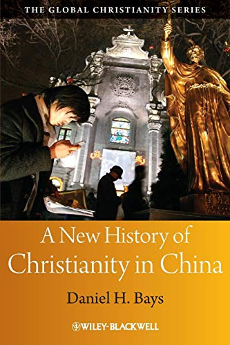 A New History of Christianity in China (Blackwell Guides to Global Christianity) - China Bay