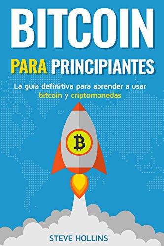 Bitcoin para principiantes: La guía definitiva para aprender ...