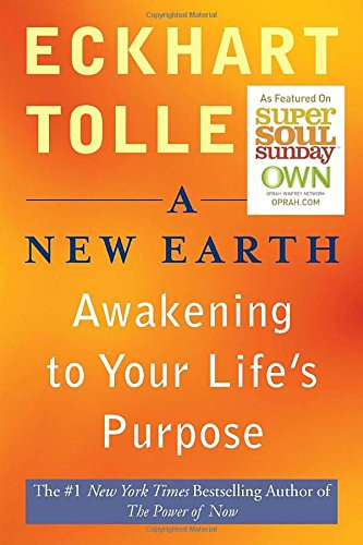 a-new-earth-oprah-61-awakening-to-your-lifes-purpose-oprahs-book-club