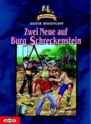Zwei Neue auf Burg Schreckenstein. Bd. 6
