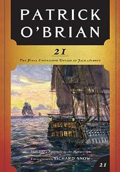 21: The Final Unfinished Voyage of Jack Aubrey (Vol. Book 21)  (Aubrey/Maturin Novels) (English Edition) par [O'Brian, Patrick]