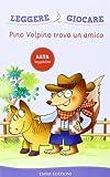 Scarica Libro Pino Volpino trova un amico (PDF,EPUB,MOBI) Online Italiano Gratis