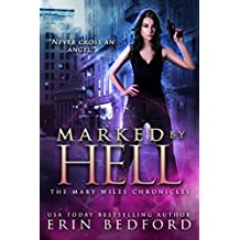 Marked By Hell (The Mary Wiles Chronicles Book 1) (English Edition)