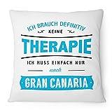 Fashionalarm Kissen Ich brauch keine Therapie - Gran Canaria - 40x40 cm mit Füllung | Geschenk Idee Spruch Urlaub Reise Strand Kanaren Spanien, Farbe:weiß