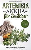 Artemisia annua für Einsteiger: Was du über Artemisia annua wissen solltest | Grundlagenbuch | Gegen was hilft Artemisia…