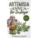 Artemisia annua für Einsteiger: Was du über Artemisia annua wissen solltest   Grundlagenbuch   Gegen was hilft Artemisia annu