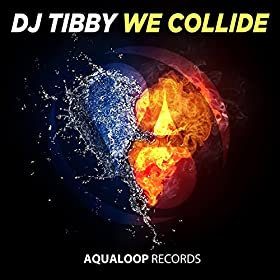 DJ Tibby-We Collide