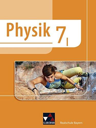 Physik – Realschule Bayern / Physik Realschule Bayern 7 I