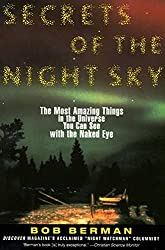 Secrets of the Night Sky: Most Amazing Things in the Universe You Can See with the Naked Eye, The by Bob Berman (1996-03-27)