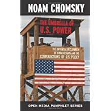 The Umbrella of U.S. Power: The Universal Declaration of Human Rights and the Contradictions of U.S. Policy (Open Media Series) by Noam Chomsky (2002-07-09)