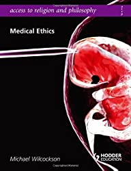Medical Ethics (Access To Religion and Philosophy)