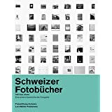 Livres de photographie suisses / Swiss Photobooks from 1927 to the Present
