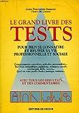 le grand livre des tests pour bien se connaitre et r?ussir sa vie professionnelle et sociale