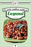 eBook Gratis da Scaricare Le cento migliori ricette di legumi eNewton Zeroquarantanove (PDF,EPUB,MOBI) Online Italiano