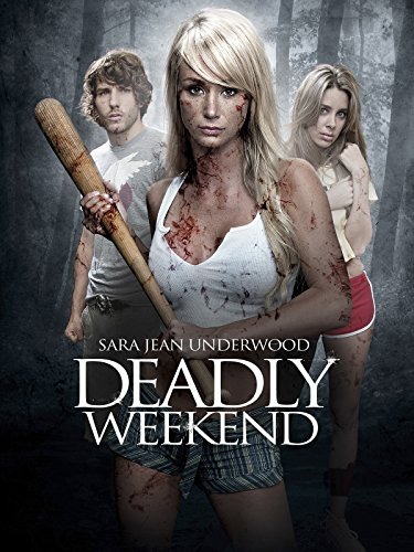 Deadly Weekend (2013)