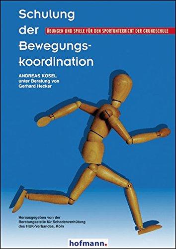 Schulung der Bewegungskoordination: Übungen und Spiele für den Sportunterricht der Grundschule -