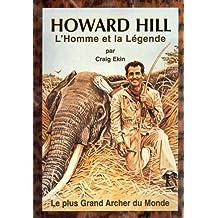 Howard Hill, L'Homme et la Légende
