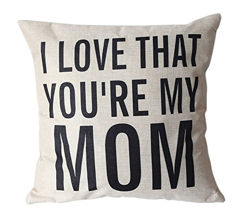 Unique Pillow Shams Gifts for Lover Printed Cotton Linen Square I LOVE THAT YOU'RE MY MOM Pattern Sofa Simple Home Decor Throw Pillow Cases Cushion Cover 18x18