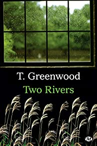 Two rivers par T. Greenwood