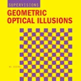 SuperVisions: Geometric Optical Illusions (Puzzles & Games) by Al Seckel (2005-08-01)