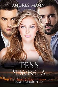 Tess si Sveglia: La storia completa di [Mann, Andres]