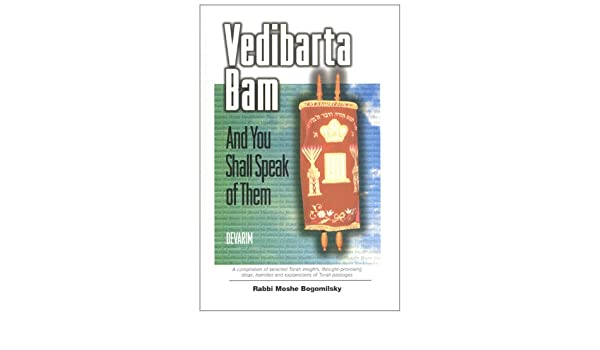 vedibarta bam and you shall speak of them devarim english edition