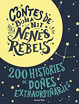 Contes de bona nit per a nenes rebels (Pack) (Catalan