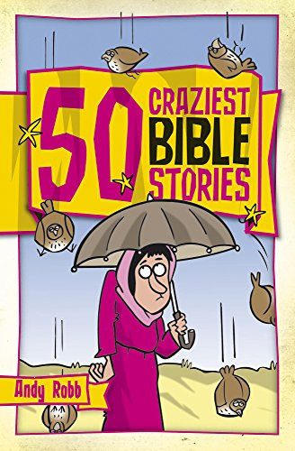 50 Craziest Bible Stories (50 Bible Stories)